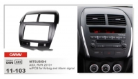 CARAV 11-103  2 DIN  MITSUBISHI ASX, RVR 2010+ / PEUGEOT 4008 2012+ / CITROEN C4 Aircross 2012+ (w/PCB for Airbag and Alarm signal)